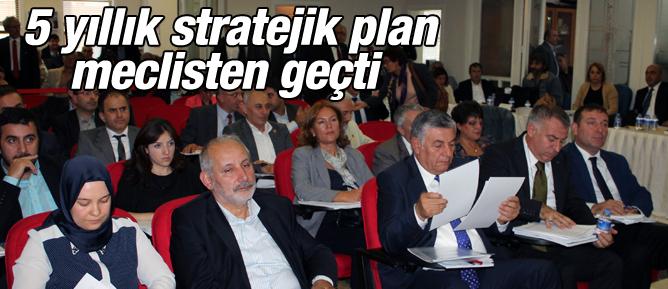 Belediyenin 5 yıllık stratejik planı meclisten geçti