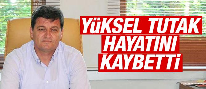Sarıyer Belediyesi başkan yardımcısı Yüksel Tutak hayatını kaybetti