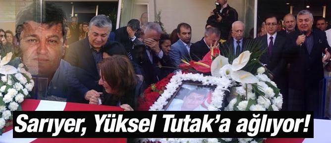 Sarıyer, Yüksel Tutaka ağlıyor!