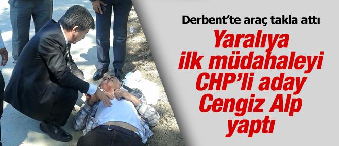 Yaralıya ilk müdahaleyi CHP'li vekil adayı yaptı
